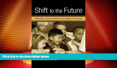 Best Price Shift to the Future: Rethinking Learning with New Technologies in Education (Changing