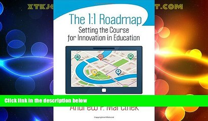 Price The 1:1 Roadmap: Setting the Course for Innovation in Education Andrew P. Marcinek For Kindle