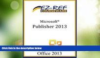 Best Price Microsoft Publisher 2013: Student Manual EZ-Ref Courseware On Audio