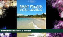 FAVORITE BOOK  Absent Voyagers: Tales from a World Cruise FULL ONLINE