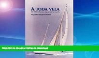 READ BOOK  A Toda Vela. 25,000 millas persiguiendo un sueño. (Spanish Edition)  GET PDF