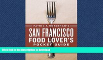 READ  Patricia Unterman s San Francisco Food Lover s Pocket Guide, Second Edition: Includes the