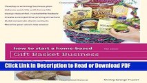Read How to Start a Home-Based Gift Basket Business (Home-Based Business Series) Free Books