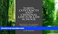 Best Price Torts, Contracts and Criminal Law for Law School: Questions and Answers On Torts,