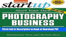 Read Start Your Own Photography Business: Studio, Freelance, Gallery, Events (StartUp Series)