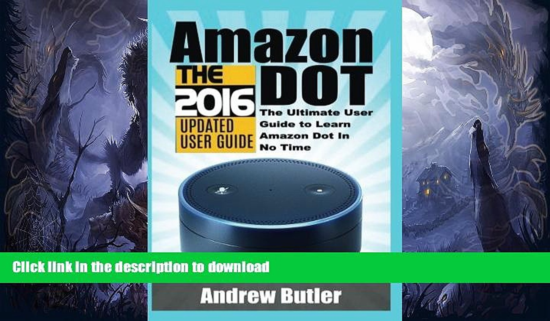 READ  Amazon Echo: Dot:The Ultimate User Guide to Learn Amazon Dot In No Time (Amazon Echo
