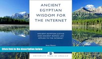 READ THE NEW BOOK Ancient Egyptian Wisdom for the Internet: Ancient Egyptian Justice and Ancient