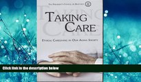 FAVORIT BOOK Taking Care: Ethical Caregiving in Our Aging Society  BOOOK ONLINE