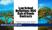 Buy Value Bar Prep Law School Definitions: UCC Sale of Goods Contracts: UCC Definitions Explained