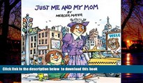 Pre Order Just Me and My Mom (A Little Critter Book) Mercer Mayer Full Ebook