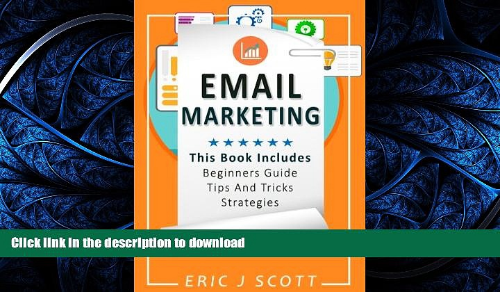 READ THE NEW BOOK Email Marketing: This Book Includes  Email Marketing Beginners Guide, Email