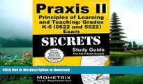 READ THE NEW BOOK Praxis II Principles of Learning and Teaching: Grades K-6 (0622) Exam Secrets