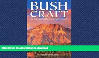 READ ONLINE Bushcraft: Outdoor Skills and Wilderness Survival READ NOW PDF ONLINE