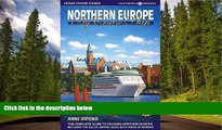 FAVORIT BOOK Northern Europe by Cruise Ship: The Complete Guide to Cruising Northern Europe [With