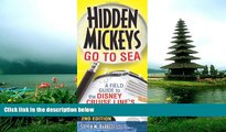 FAVORIT BOOK Hidden Mickeys Go To Sea: A Field Guide to the Disney Cruise Line s Best Kept Secrets