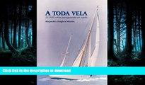 READ ONLINE A Toda Vela. 25,000 millas persiguiendo un sueño. (Spanish Edition) READ EBOOK