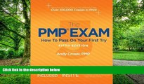 Price The PMP Exam: How to Pass on Your First Try, Fifth Edition by Crowe PMP PgMP, Andy Published
