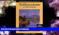 FAVORITE BOOK  Photographer s Guide to Yellowstone   the Tetons FULL ONLINE