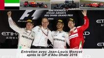 Entretien avec Jean-Louis Moncet après le GP d'Abu Dhabi 2016