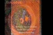 "Dialoque""You've Got Your Nerve"" 1972 US Private dreamy Psych Pop"