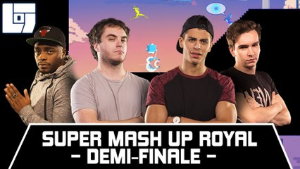 SUPER MASH UP ROYAL - 1/2 finale - Legends Of Gaming