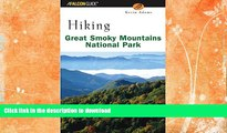 READ  Hiking Great Smoky Mountains National Park (Regional Hiking Series)  GET PDF