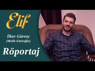 Elif Dizisi - Melih / İlker Gürsoy Röportaj ᴴᴰ