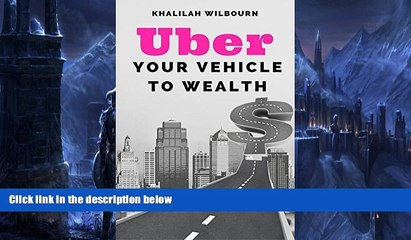 Pre Order UBER: Your Vehicle To Wealth Khalilah Wilbourn mp3