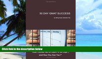 Pre Order 30 Day GMAT Success: How I Scored 780 on GMAT in 30 Days... and How You Can Too!