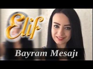 Elif Dizisi / Ayşe Baçkır - Herkese Mutlu ve Huzurlu Bir Bayram Diliyorum