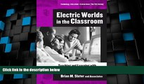 Price Electric Worlds in the Classroom: Teaching And Learning With Role-based Computer Games