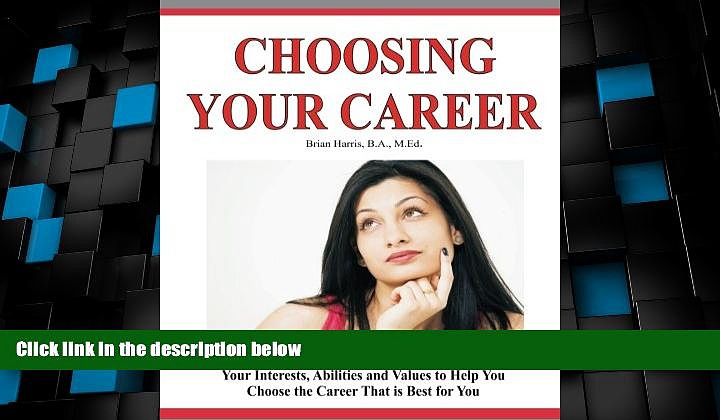 Best Price Choosing Your Career: A Self-Directed Guide To Help You Identify Your Interests,