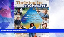 Best Price THRIVING IN COLLEGE AND BEYOND: RESEARCH-BASED STRATEGIES FOR ACADEMIC SUCCESS AND