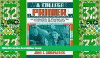 Price A College Primer: An Introduction to Academic Life for the Entering College Student John T.