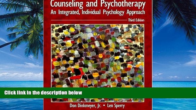 Online Don Dinkmeyer Jr.  Ph.D. Counseling and Psychotherapy: An Integrated, Individual Psychology