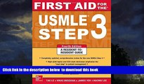 Pre Order First Aid for the USMLE Step 3, Fourth Edition (First Aid USMLE) Tao Le Full Ebook