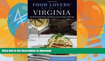 EBOOK ONLINE  Food Lovers  Guide to® Virginia: The Best Restaurants, Markets   Local Culinary