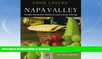 READ BOOK  Food Lovers  Guide to® Napa Valley: The Best Restaurants, Markets   Local Culinary