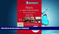 READ BOOK  MICHELIN Guide Paris   ses environs 2015: Restaurants (Michelin Red Guide Paris) FULL