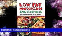 FAVORITE BOOK  Low-Fat Mexican Recipes (Cookbooks and Restaurant Guides) by Shayne Fischer