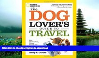 READ  The Dog Lover s Guide to Travel: Best Destinations, Hotels, Events, and Advice to Please