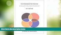 Price The Framework for Teaching Evaluation Instrument, 2013 Edition: The newest rubric enhancing