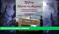 READ BOOK  RVing North to Alaska: Guide for RV Travel on the Alcan Highway FULL ONLINE