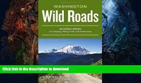 EBOOK ONLINE  Wild Roads Washington: 80 Scenic Drives to Camping, Hiking Trails, and Adventures
