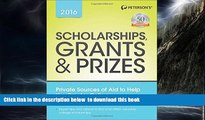 Pre Order Scholarships, Grants   Prizes 2016 (Peterson s Scholarships, Grants   Prizes) Peterson s