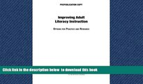 Pre Order Improving Adult Literacy Instruction: Options for Practice and Research National