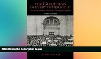READ THE NEW BOOK The Guardian of Every Other Right: A Constitutional History of Property Rights