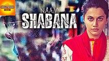 First Look Out - NAAM SHABANA | Akshay Kumar | Taapsee Pannu | Bollywood Asia