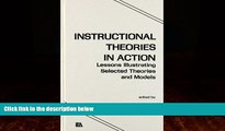 Buy  Instructional Theories in Action: Lessons Illustrating Selected Theories and Models Full Book