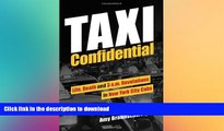 EBOOK ONLINE  Taxi Confidential: Life, Death and 3 a.m. Revelations in New York City Cabs  PDF